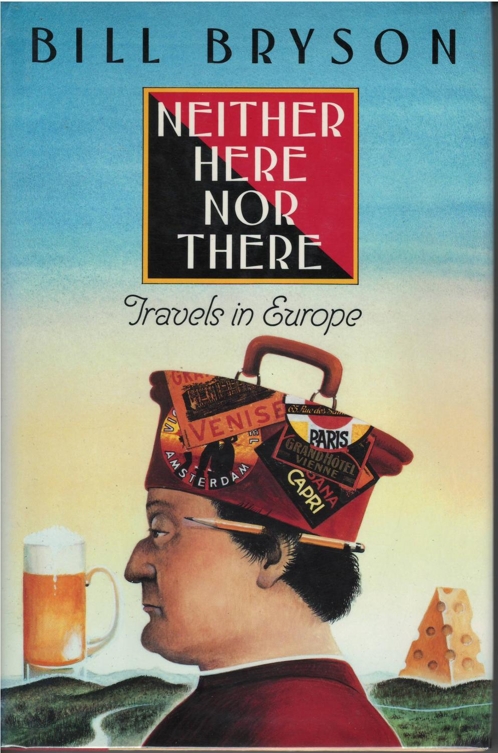 Neither here Nor there. Travels in Europe